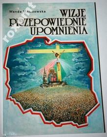Wanda Malczewska - Wizje przepowiednie upomnienia