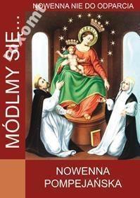 Nowenna Pompejańska Różaniec Matka Boża MÓDLMY SIĘ
