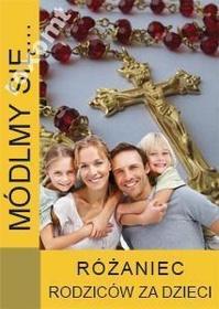 MÓDLMY SIĘ Różaniec rodziców za dzieci modlitewnik