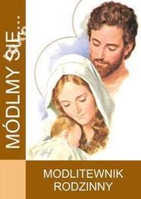 MÓDLMY SIĘ Modlitewnik rodzinny małżonków dzieci