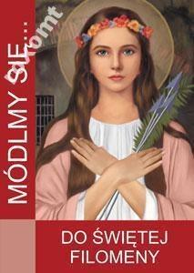 MÓDLMY SIĘ Do świętej Filomeny męczennica Filomena (1)