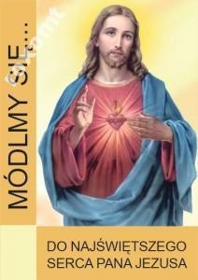 MÓDLMY SIĘ Do Najświętszego Serca Pana Jezusa