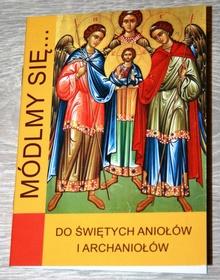 Do Świetych Aniołów i Archaniołów Módlmy się anioł