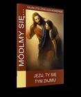 Jezu, Ty się tym zajmij - o. Dolindo - Módlmy się (1)