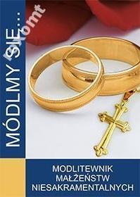 MÓDLMY SIĘ Modlitewnik małżeństw niesakramentalnyc
