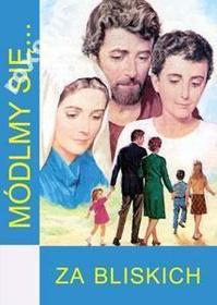 MÓDLMY SIĘ Za bliskich rodzinę kapłanów rodziców