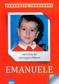 EMANUELE. Anioł, który był zwyczajnym chłopcem.