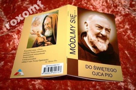 Do Św. Ojca Pio MÓDLMY SIĘ modlitewnik UNIKAT (1)